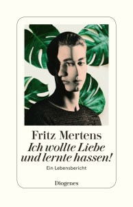 Fritz Mertens, Ich wollte Liebe und lernte hasen! Cover