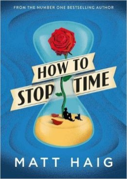 Matt Haig, How to stop time Cover