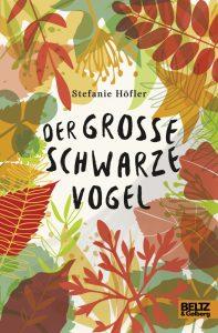 Stefanie Höfler, Der große schwarze Vogel Cover
