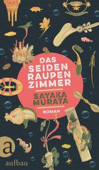 Sayaka Murata, Das Seidenraupenzimmer Cover