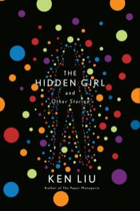 Ken Liu, The Hidden Girl and Other Stories Cover