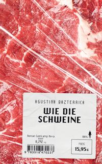 Agustina Bazterrica, Wie die Schweine Cover