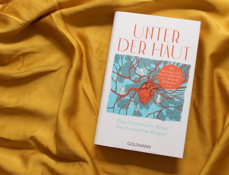 Unter der Haut: Eine literarische Reise durch unseren Körper