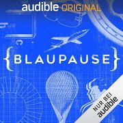 "Audible Original Podcast ""Blaupause"""