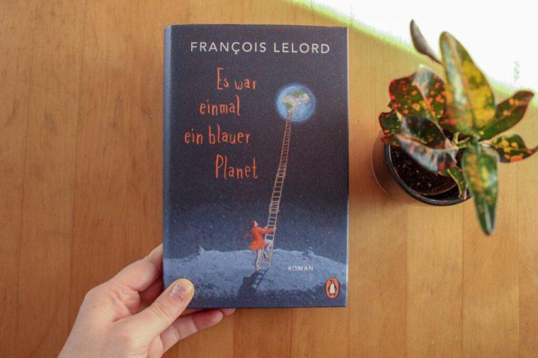 Francois Lelord: Es war einmal ein blauer Planet