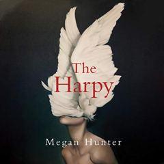 Megan Hunter, The Harpy Cover