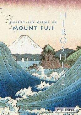 Jocelyn Bouquillard, Hiroshige: Thirty-six Views of Mount Fuji Cover