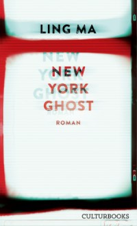 Ling Ma, New York Ghost Cover