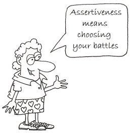 Assertiveness means choosing your battles