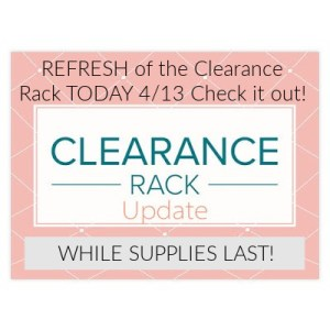 Clearance Rack Refresh! Tuesday, April 13th