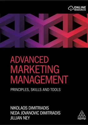 Book review – Advanced Marketing Management: Principles, skills and tools by Nikolaos Dimitriadis, Neda Jovanovic Dimitriadis and Jillian Ney