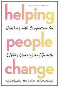 Helping people change: Coaching with compassion for lifelong learning and growth by Richard Boyatzis, Melvin Smith and Ellen Van Oosten