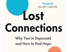 Book review: Lost connections – Why you're depressed and how to find hope by Johann Hari