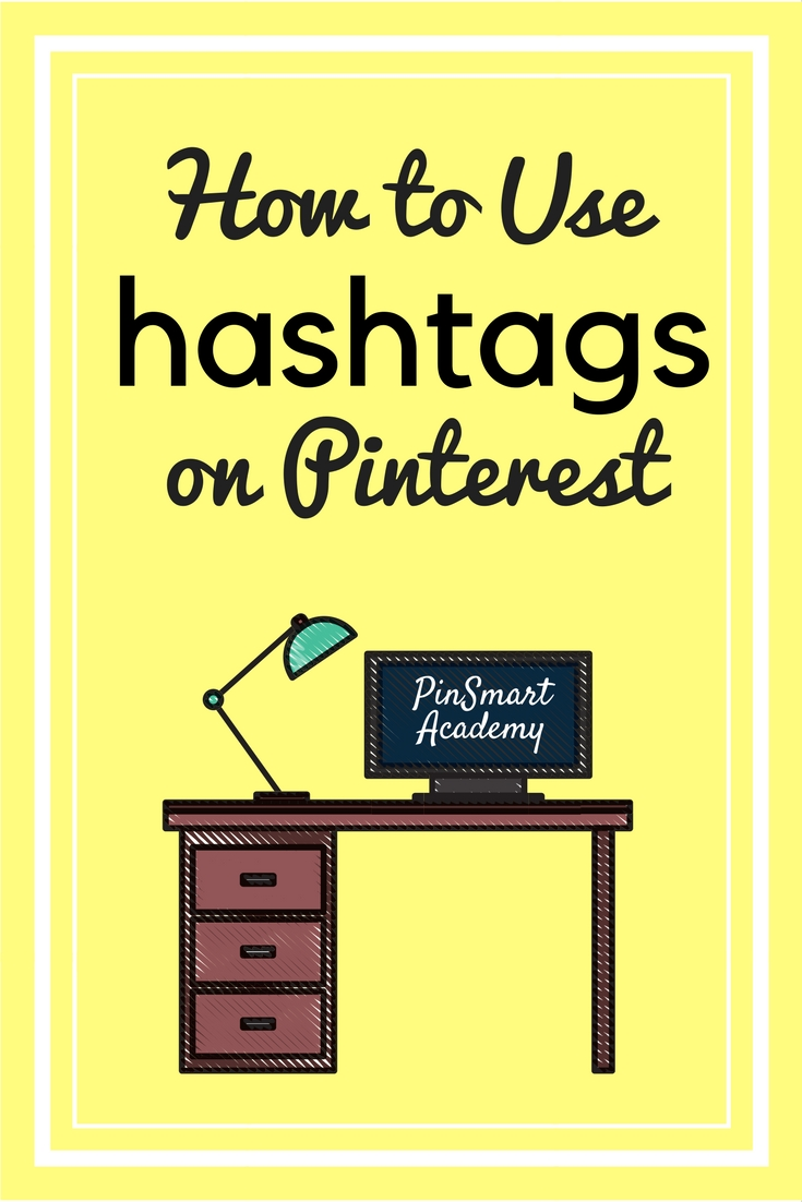 How to Use Hashtags on Pinterest with Desk with computer that reads PinSmart Academy