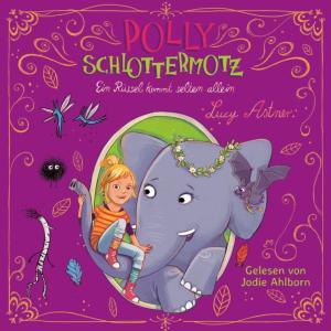 Hörbuch-Polly-Schlottermotz-Band-2-Ein-Rüssel-kommt-selten-allein