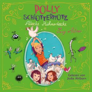 Hörbuch-Polly-Schlottermotz-Band-3-Attacke-Hühnerkacke