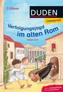 Duden Leseprofi Fabian Lenk Verfolgungsjags im alten Rom. Ein Erstlesebuch für Klasse 2.