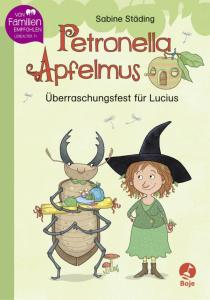 Überraschungsfest für Lucius - Petronella Apfelmus, Sabine Städing, Sabine Büchner, Apfelhexe, kleine Hexe Petronella, Petronella Erstleser