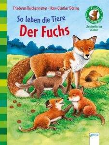 Bücherbär von Arena Kinderbuchverlag, 1. Klasse, Sachwissen für Erstleser, So leben die Tiere - Der Fuchs