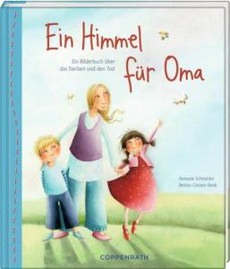 """""""Ein Himmel für Oma"""" ist ein Bilderbuch über den Tod der Oma, das helfen und trösten kann, wenn die Oma gestorben ist."""