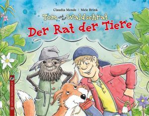 Tom und der Waldschrat Band 2 Der Rat der Tiere von Claudia Mend und Mele Brink