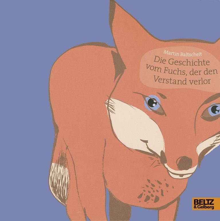Die Geschichte vom Fuchs, der den Verstand verlor - ein Bilderbuch über Demenz von Martin Baltscheit