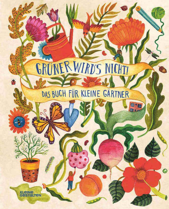 Grüner wird's nicht – Das Buch für kleine Gärtner