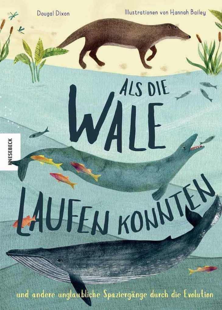 Als die Wale laufen konnten ist ein Evolution-Kinderbuch, in dem die Evolution für Kinder erklärt wird