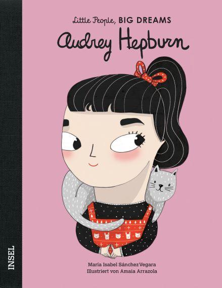 Little People BIG DREAMS Audrey Hepburn, Biografie für Kinder