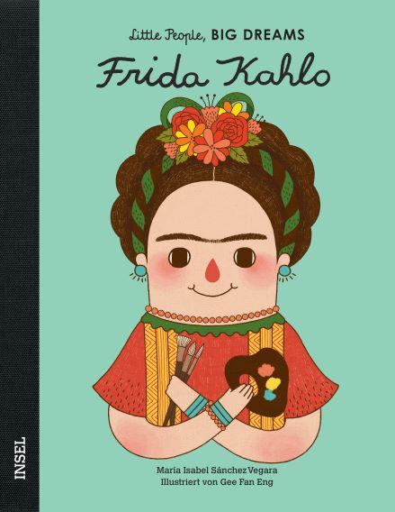Little People BIG DREAMS Frida Kahlo, Biografie für Kinder