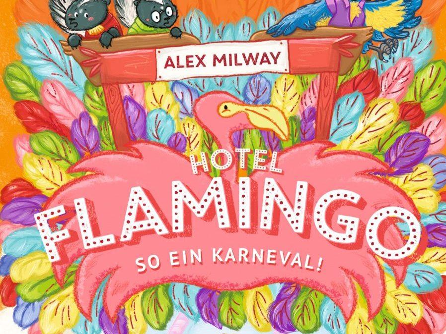 Hotel Flamingo: So ein Karneval! (Band 3)