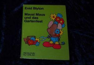 Mausi Maus und das Gartenfest, Enid Blyton