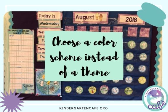 Choose a color scheme instead of a classroom elementary theme!