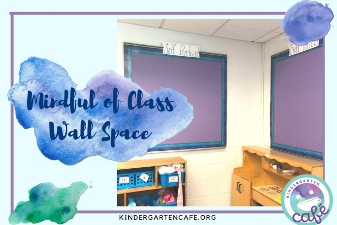 A welcoming classroom environment is mindful of wall space.