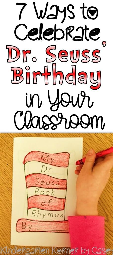 Dr Seuss Birthday 7 Ways To Celebrate Kindergarten Korner