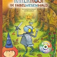 Jörg Hilbert, Felix Janosa: Ritter Rost im Fabelwesenwald