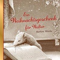Barbara Wersha: Ein Weihnachtsgeschenk für Walter