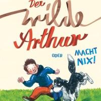 Monika Weitze, Leonard Erlbruch: Der wilde Arthur oder Macht nix!
