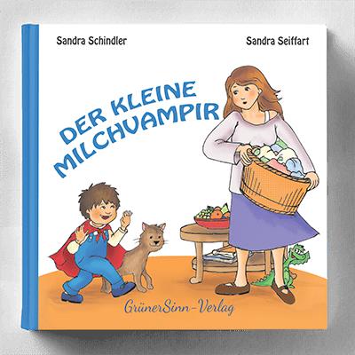 Sandra Schindler, Sandra Seiffart: Der kleine Milchvampir