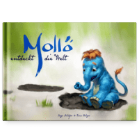 Inga Schäfer, Timo Hilger: Mollö entdeckt die Welt