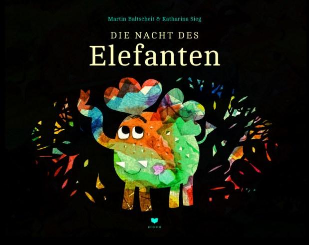 Martin Baltscheit, Katharina Sieg: Die Nacht des Elefanten