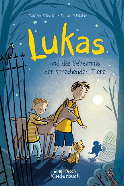 Joachim Friedrich, Minna McMaster: Lukas und das Geheimnis der sprechenden Tiere
