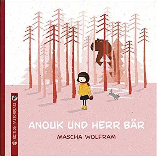 Mascha Wolfram: Anouk und Herr Bär
