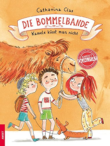 Catharina Clas: Die Bommelbande. Kamele küsst man nicht