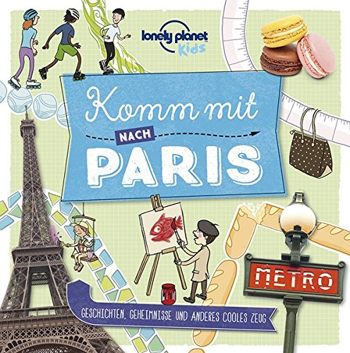 lonely planet kids: Komm mit nach Paris