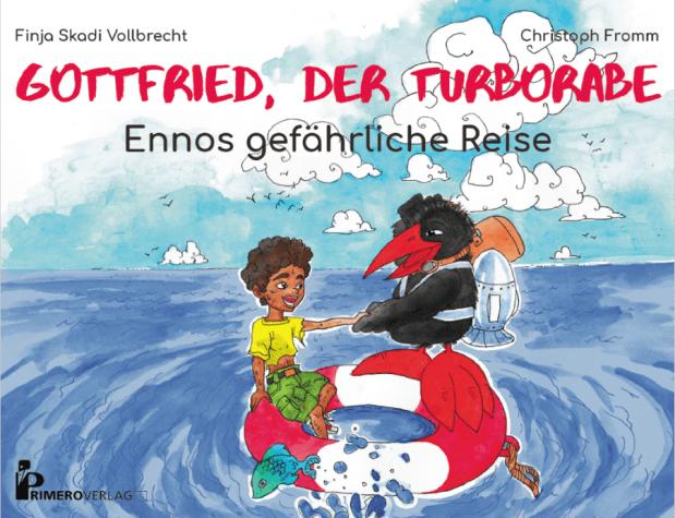 Finja Skadi Vollbrecht, Christoph Fromm: Gottfried, der Turborabe. Ennos gefährliche Reise