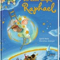 Astrid Mola, Dorothea Ackroyd: Der kleine Engel Raphael
