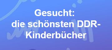 Gesucht: die schönsten DDR-Kindebrücher