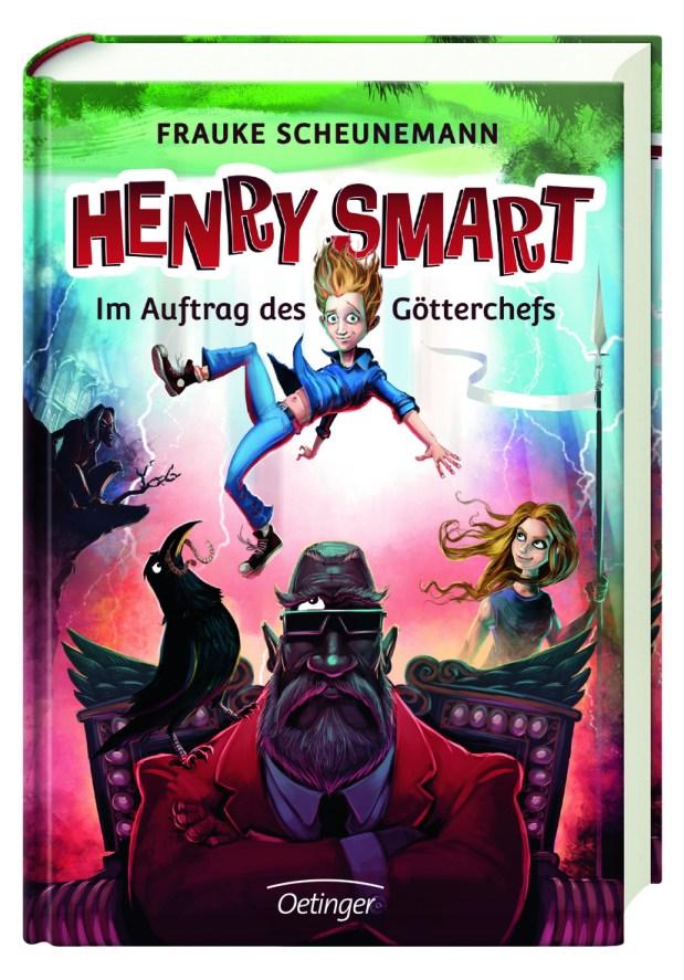 Frauke Scheunemann: Henry Smart 1. Im Auftrag des Götterchefs