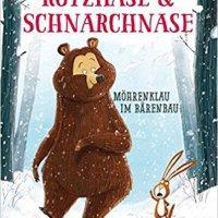 Julian Gough, Jim Field: Rotzhase & Schnarchnase. Möhrenklau im Bärenbau